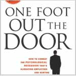 One Foot Out The Door