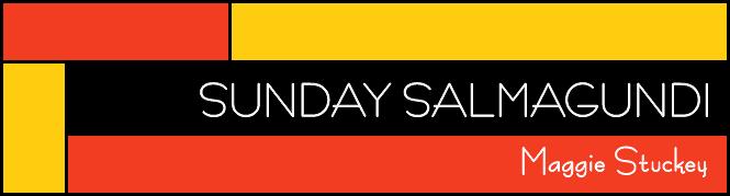 Sunday Salmagundi